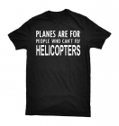 "T-Shirt ""Can't Fly Helicopters"""