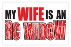 Aluminum Sign - My Wife is an RC Widow - 8x12 in.
