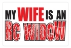 Aluminum Sign - My Wife is an RC Widow - 5x7 in.