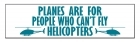 Wooden Desk Plaque - Can't Fly Helicopters - 8 in.
