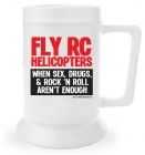 Beer Stein - Sex, Drugs and Helis
