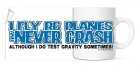 Coffee Mug - I Fly Planes and Never Crash - 11 oz.