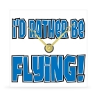 Wall Clock - I'd Rather Be Flying - 8 in.