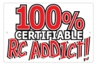 Aluminum Sign - 100% Certifiable RC Addict - 8x12 in.